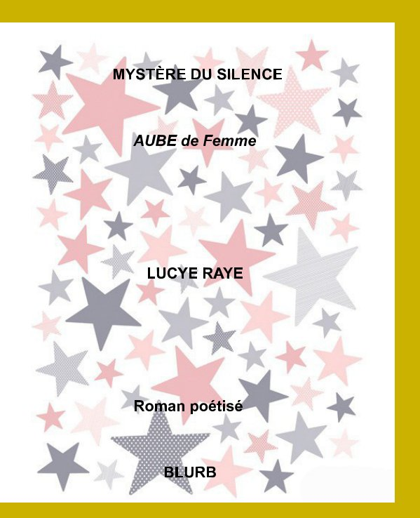 View Mystère du silence by LUCYE RAYE