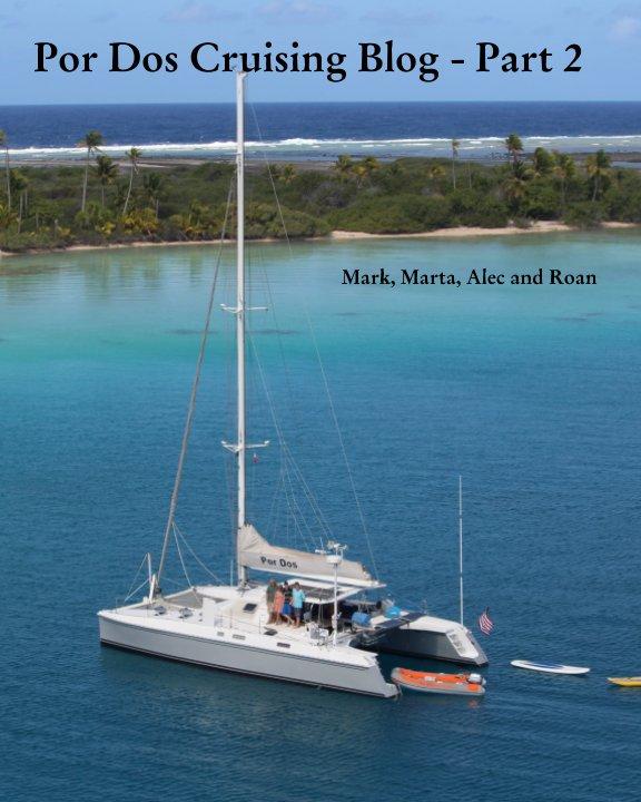 View Por Dos Cruising Blog - Part 2 by Mark Morwood