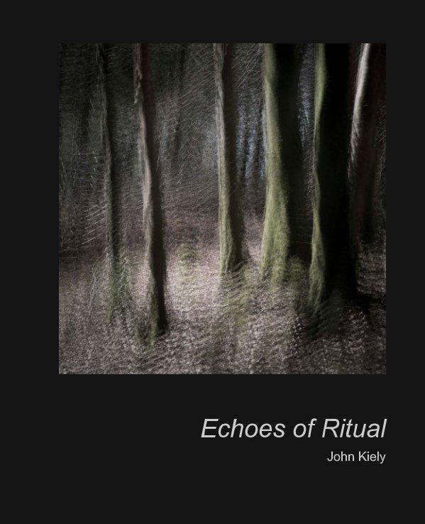 View Echos of Ritual by John Kiely