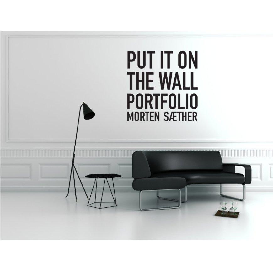 Visualizza Put it on the wall di Morten Saether