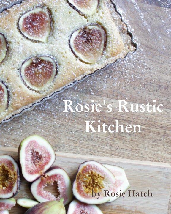 View Rosie's Rustic Kitchen by Rosie Hatch