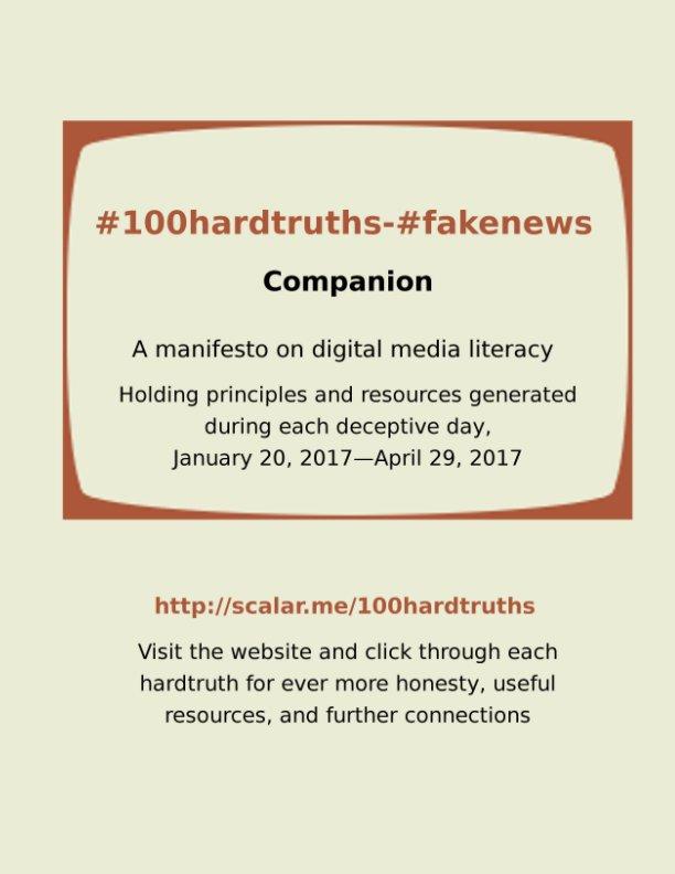 View #100hardtruths-#fakenews by Alexandra Juhasz
