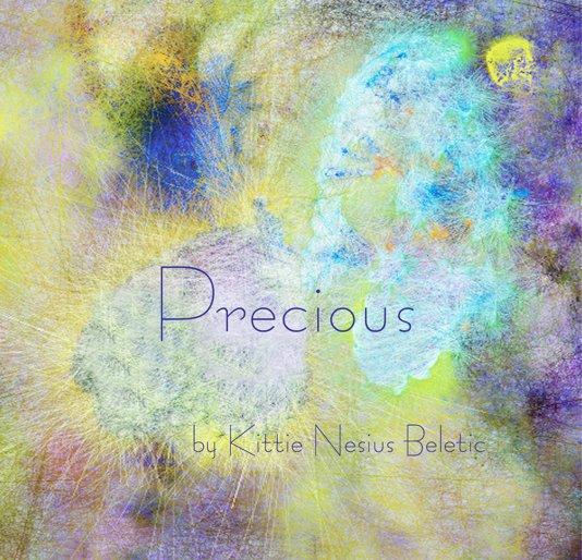 View Precious by Kittie Nesius Beletic