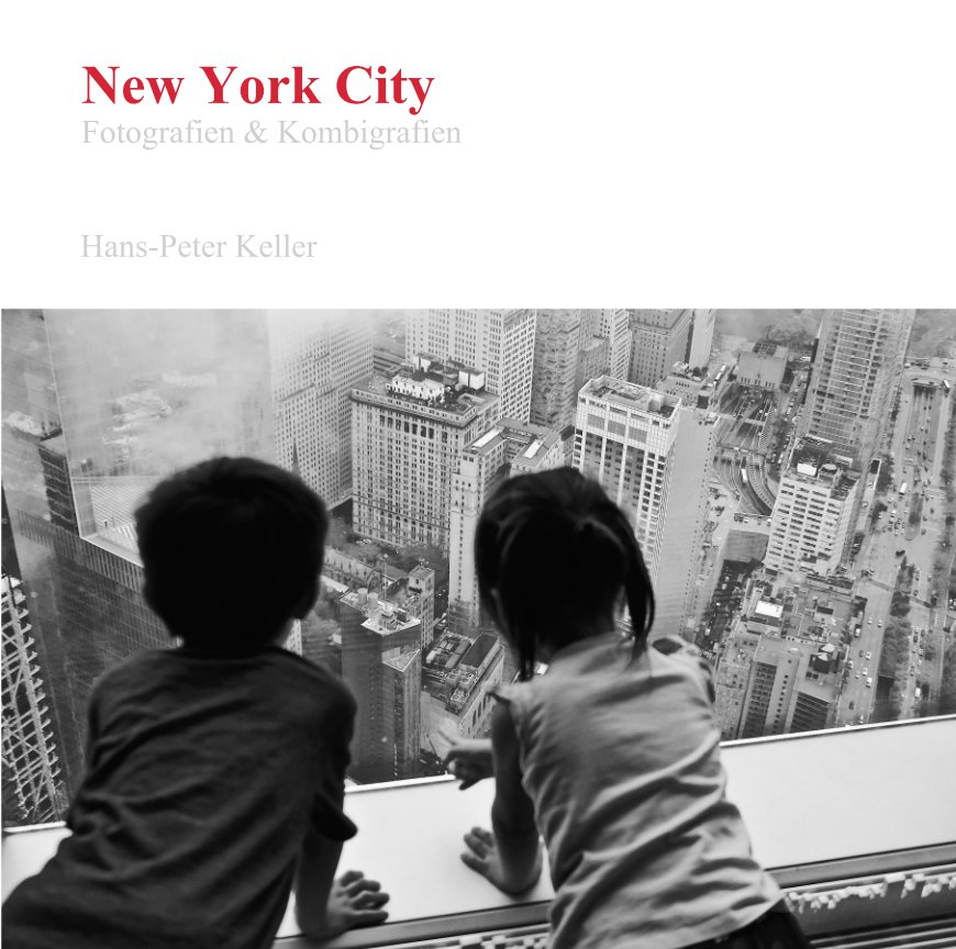 New York City, Fotografien & Kombigrafien nach Hans-Peter Keller anzeigen