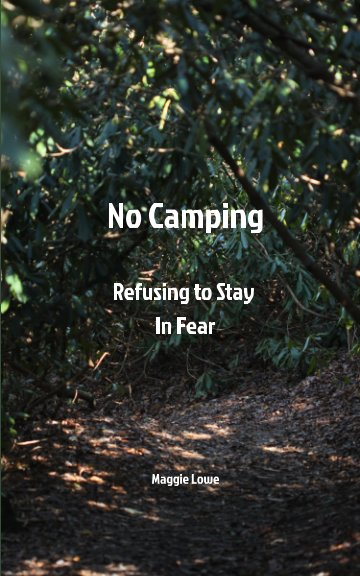 View No Camping by Maggie Lowe