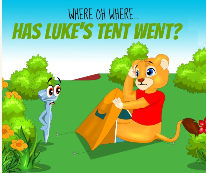 View Where Oh Where.. Has Luke's Tent Went? by Luke Lion Series