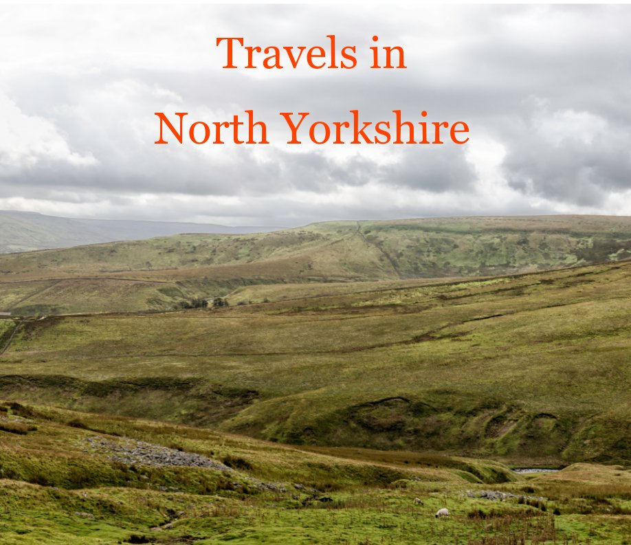View Travels in North Yorkshire by Chris Orchin