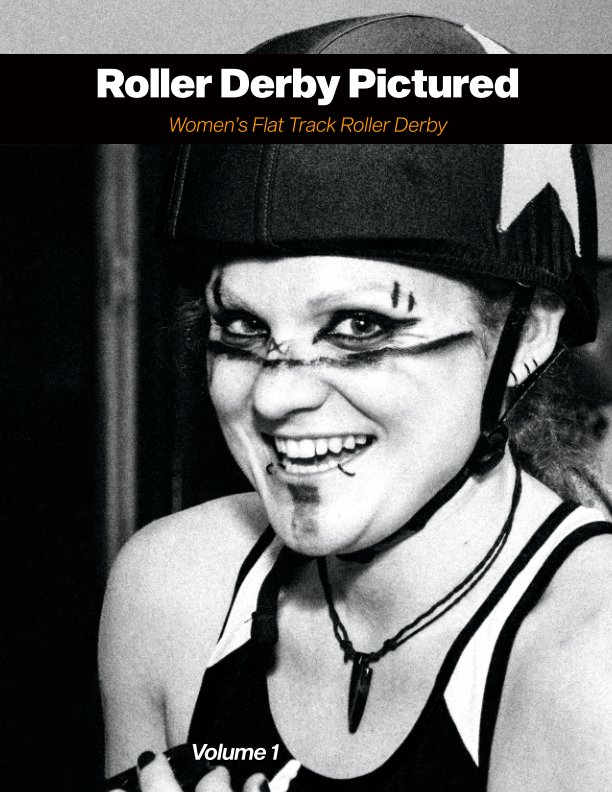 View Roller Derby Pictured - Volume 1 by Charles Vincent McDonald