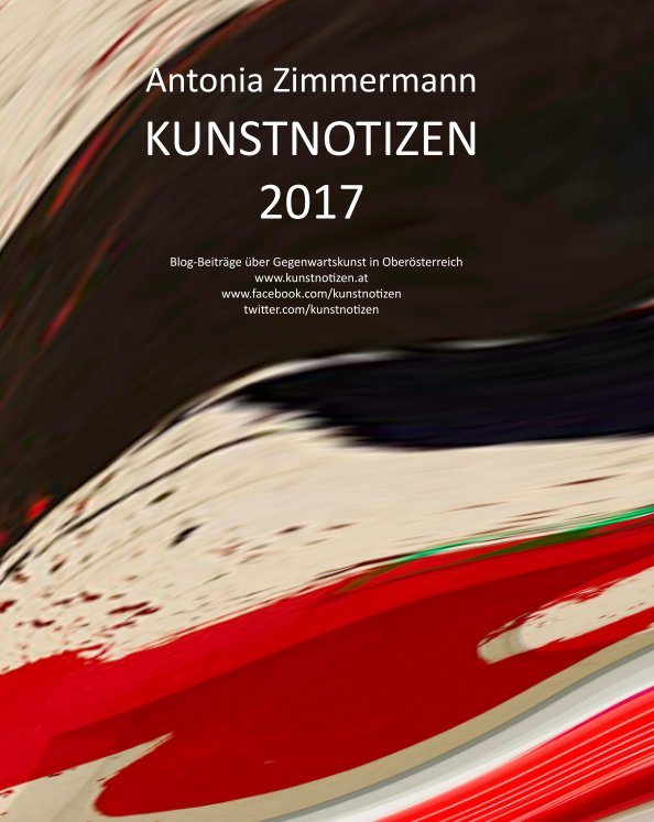 View KUNSTNOTIZEN 2017 by Antonia Zimmermann