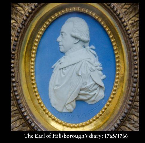 View The Earl of Hillsborough's diary: 1765/1766 by Martin Davis (editor)