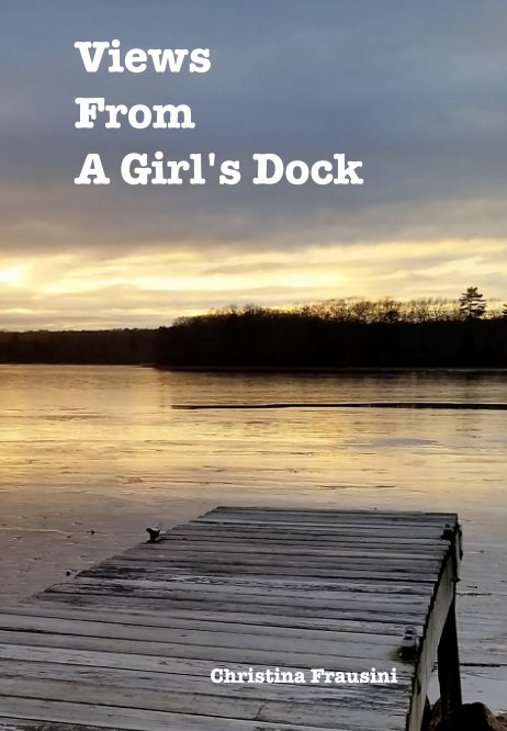View Views From A Girl's Dock by Christina Frausini