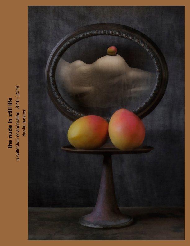 Bekijk the nude in still life op daniel jenkins