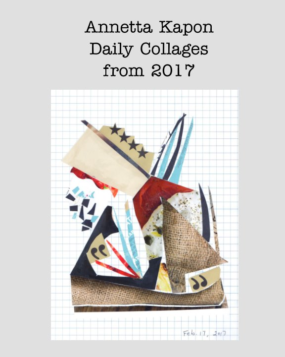 View Annetta Kapon Daily Collages from 2017 by Annetta Kapon