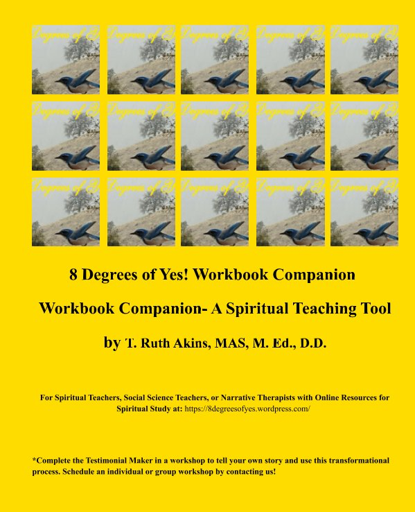 View 8 Degrees of Yes! Workbook Companion and Spiritual Study Tool by T. Ruth Akins