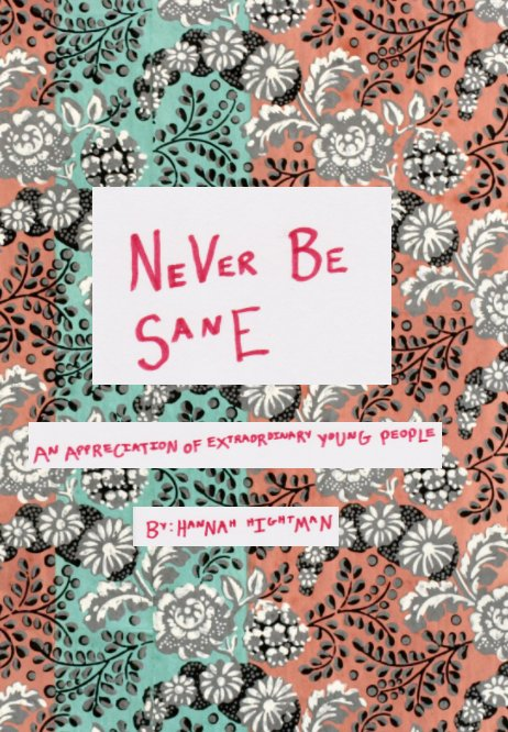 View Never Be Sane by Hannah Hightman