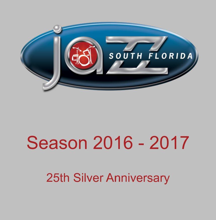View South Florida JAZZ Season 25 Commemorative Book by Marlies Kraemer