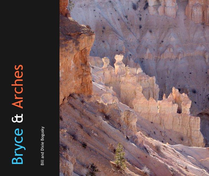 Ver Bryce & Arches por Bill & Dixie Bogusky