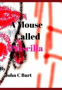 A Mouse Called Priscilla. book cover