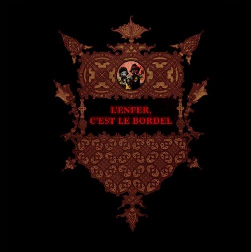 View L'Enfer, c'est le bordel (2) by Phil Jarry