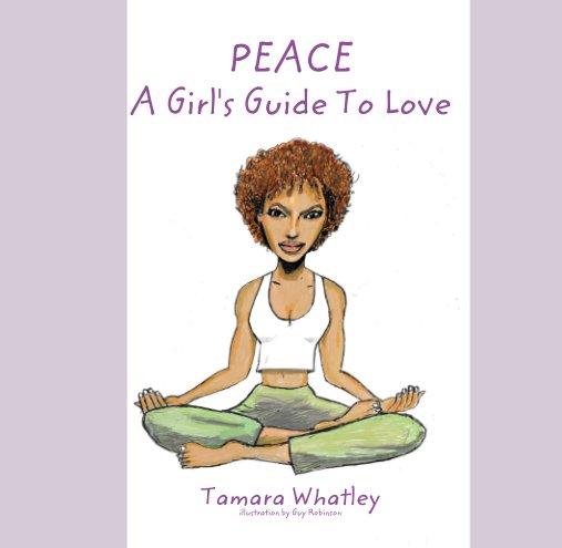 View PEACE by Tamara Whatley