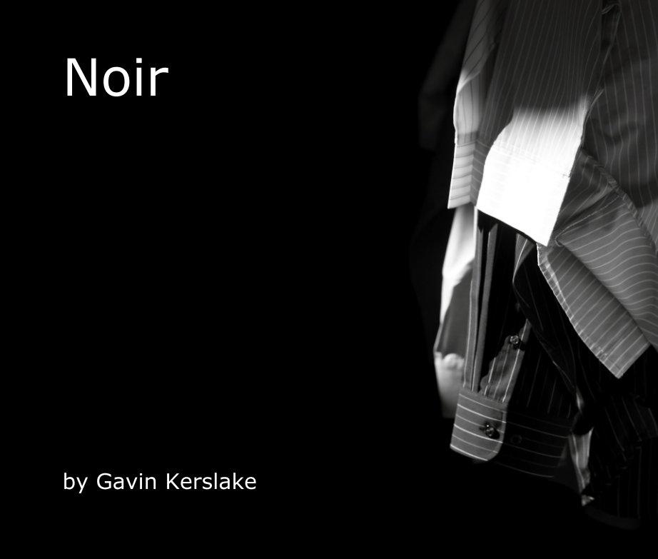 View Noir by Gavin Kerslake