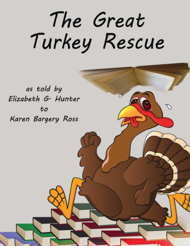 View The Great Turkey Rescue by EG Hunter and KB Ross