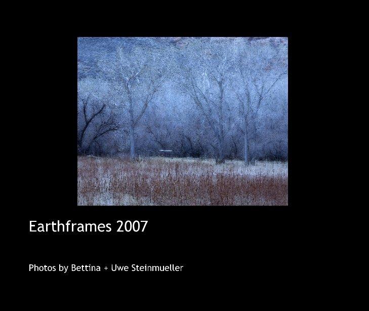 Bekijk Earthframes 2007 op Photos by Bettina   Uwe Steinmueller