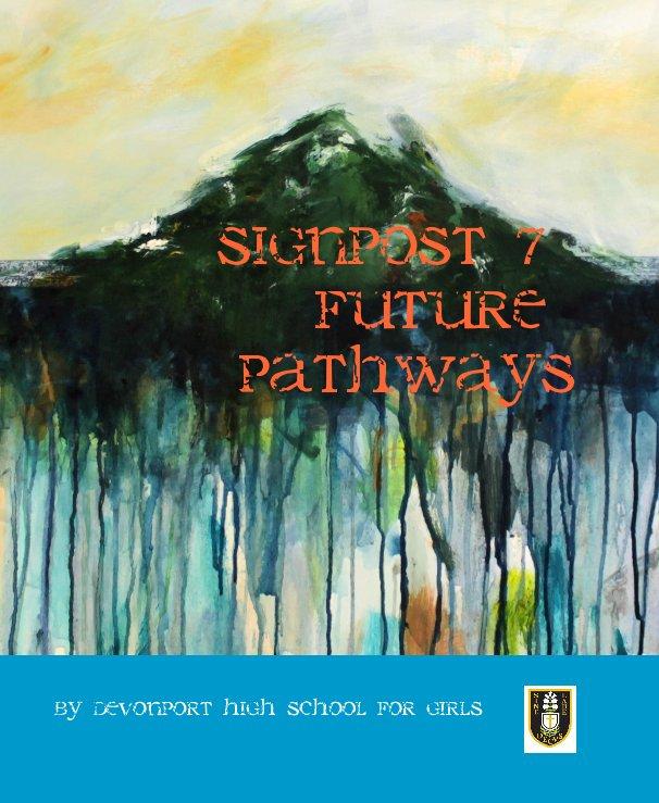 View Signpost 7 Future Pathways by Devonport HSG
