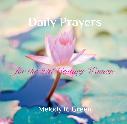 View Daily Prayers by Melody R. Green