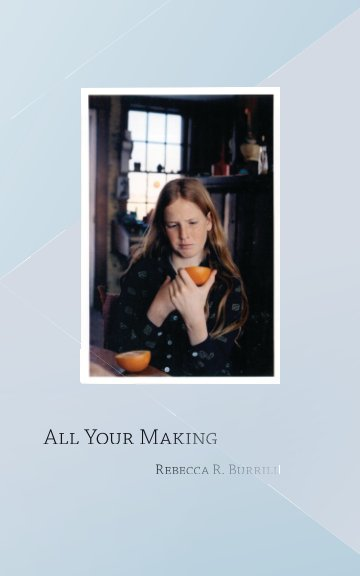View All Your Making by Rebecca R. Burrill
