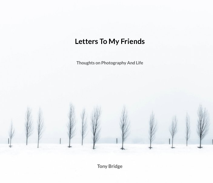 View Letters To My Friends by Tony Bridge