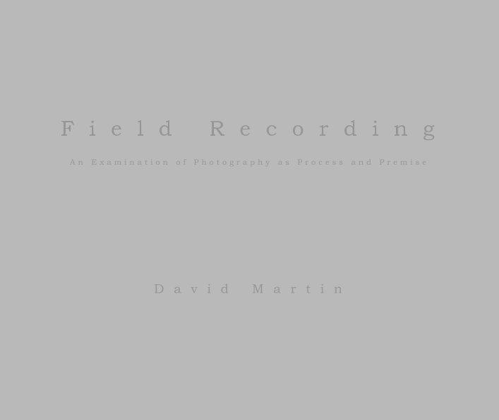 View Field Recording by David Martin