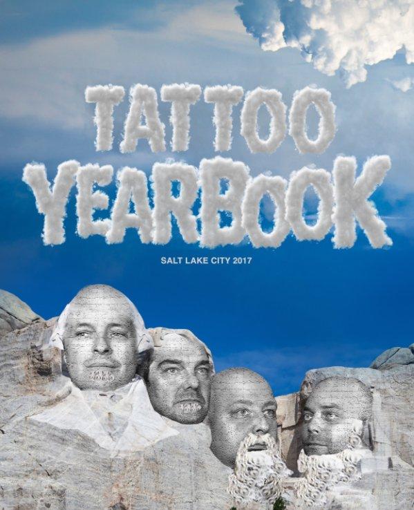 View Salt Lake City Tattoo Yearbook 2017 (Regular Print Version) by Ken Penn