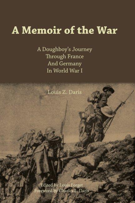 View A Memoir of the War by Louis Z. Daris