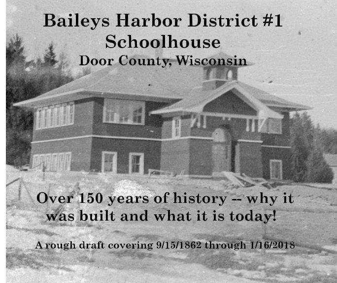 View Baileys Harbor District #1 Schoolhouse Door County Wisconsin by Kristen Peil, Caleb Whitney