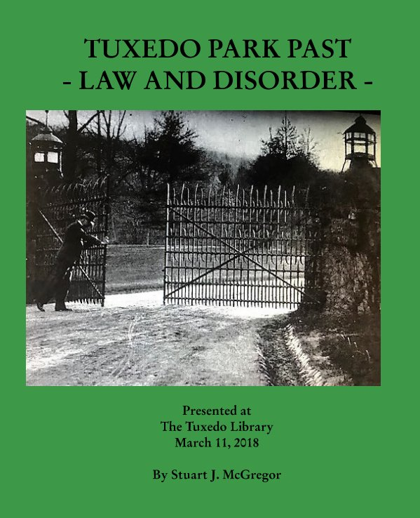 View TUXEDO PARK PAST: LAW AND DISORDER by Stuart J. McGregor