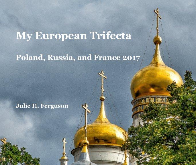 View My European Trifecta by Julie H. Ferguson