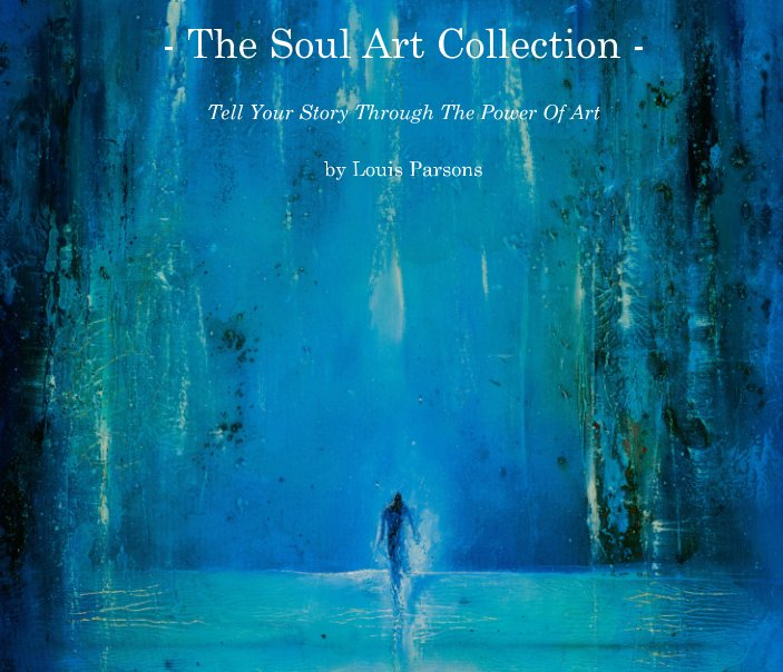 View The Soul Art Collection by Louis Parsons
