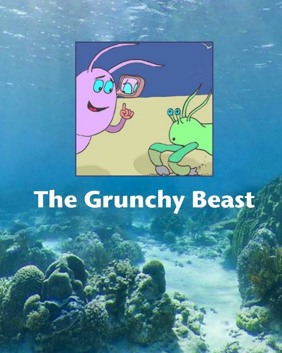 View The Grunchy Beast by Wilfred Glyn-Davies