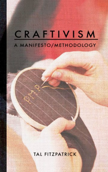 View Craftivism by Tal Fitzpatrick