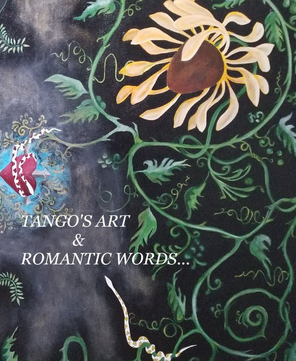View TANGO'S ART & ROMANTIC WORDS... by Ron Tango Jr