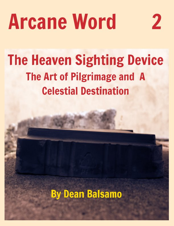 View Arcane Word- The Heaven Sighting Device by Dean Balsamo
