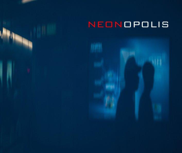 View Neonopolis by RM Dobson, J Gagliardi