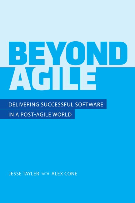 View Beyond Agile by Tayler & Cone