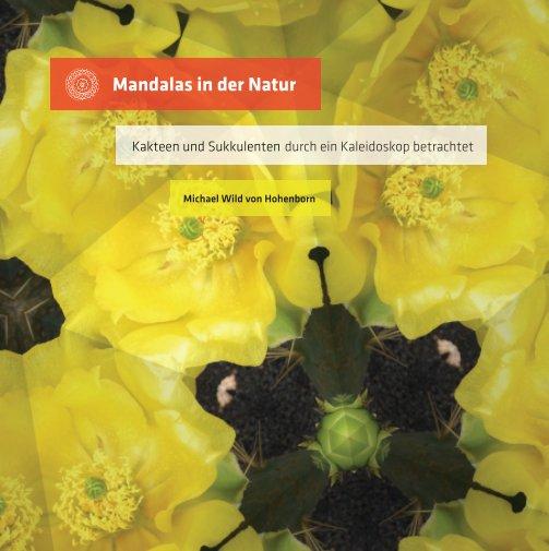 Mandalas in der Natur nach Michael Wild von Hohenborn anzeigen
