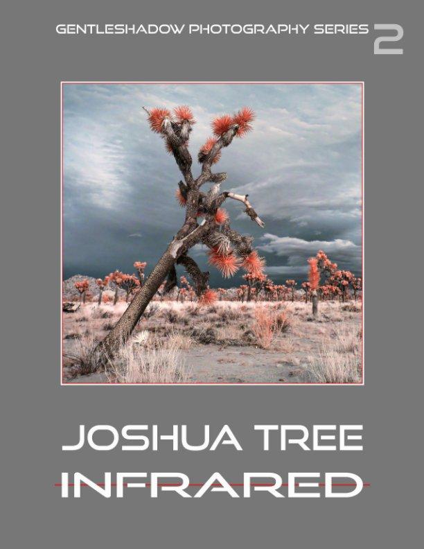 Ver Joshua Tree Infrared por Miroslav Peric