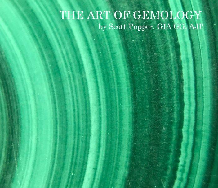 View The Art of Gemology by Scott Papper