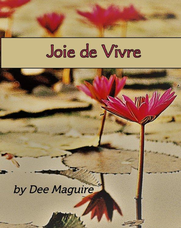 View Joie de Vivre by Dee Maguire