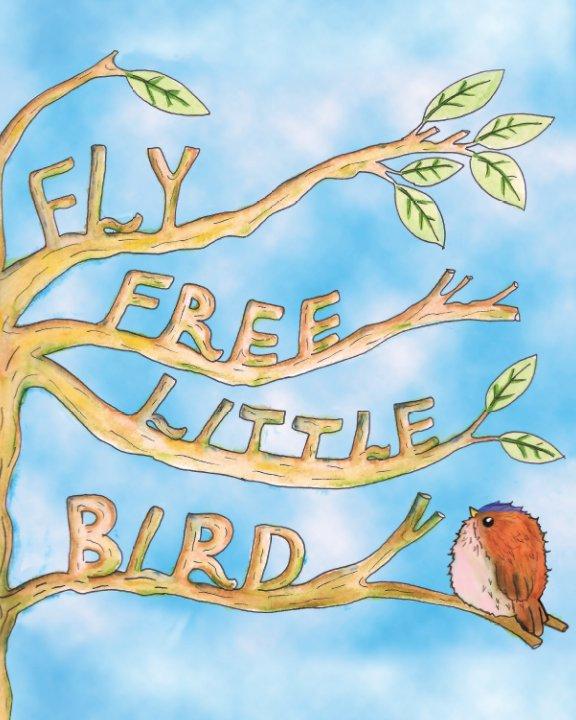 View Fly Free Little Bird by Sacha El-Haj