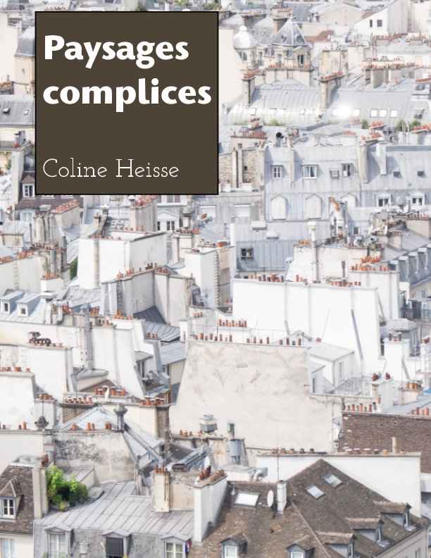 View Paysages complices by Coline Heisse
